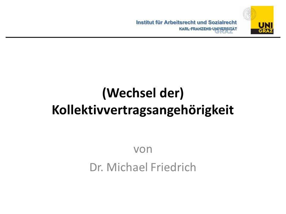(Wechsel der) Kollektivvertragsangehörigkeit von Dr. Michael Friedrich