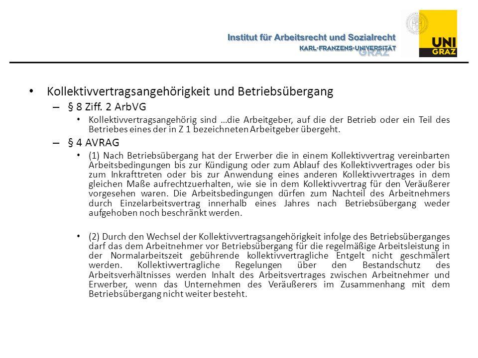 Kollektivvertragsangehörigkeit und Betriebsübergang – § 8 Ziff. 2 ArbVG Kollektivvertragsangehörig sind …die Arbeitgeber, auf die der Betrieb oder ein