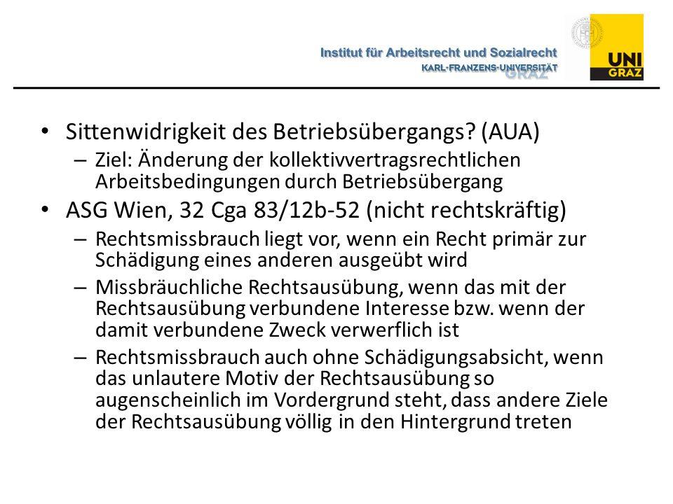 Sittenwidrigkeit des Betriebsübergangs? (AUA) – Ziel: Änderung der kollektivvertragsrechtlichen Arbeitsbedingungen durch Betriebsübergang ASG Wien, 32