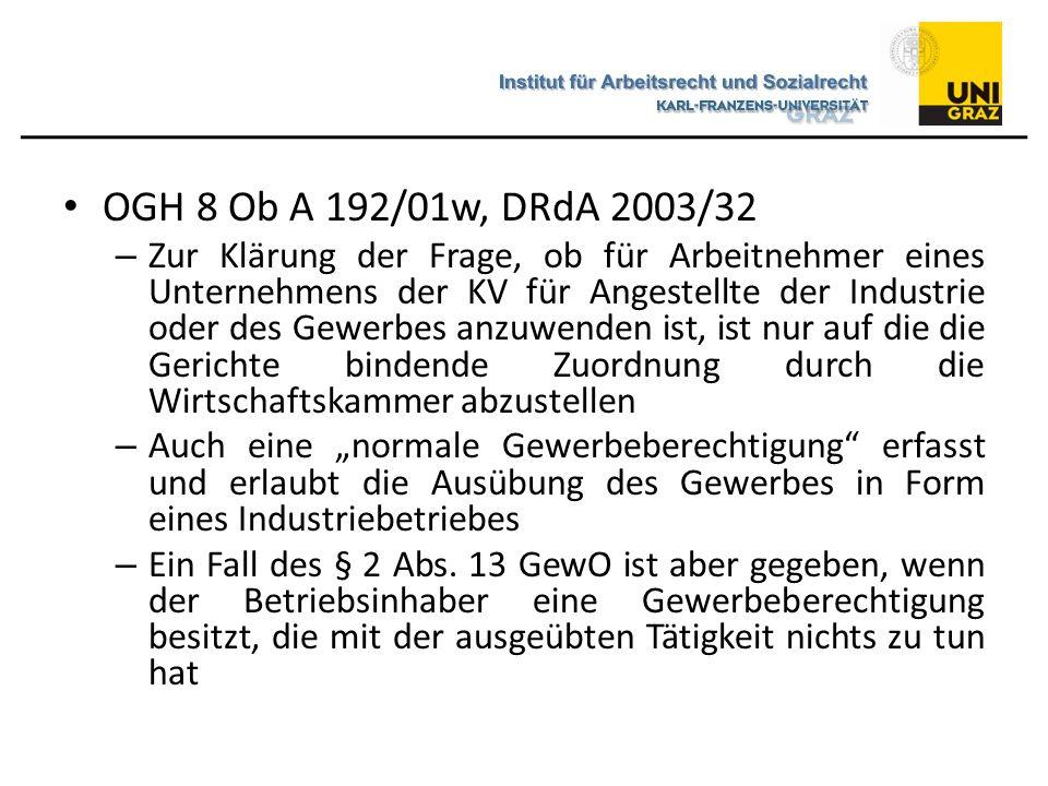 OGH 8 Ob A 192/01w, DRdA 2003/32 – Zur Klärung der Frage, ob für Arbeitnehmer eines Unternehmens der KV für Angestellte der Industrie oder des Gewerbe