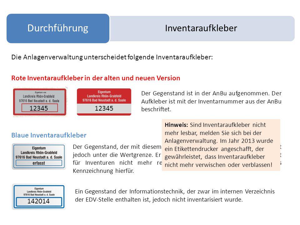 Inventaraufkleber Durchführung Die Anlagenverwaltung unterscheidet folgende Inventaraufkleber: Rote Inventaraufkleber in der alten und neuen Version 12345 Der Gegenstand ist in der AnBu aufgenommen.