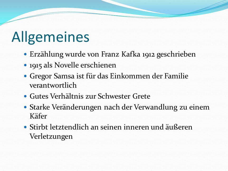 Allgemeines Erzählung wurde von Franz Kafka 1912 geschrieben 1915 als Novelle erschienen Gregor Samsa ist für das Einkommen der Familie verantwortlich