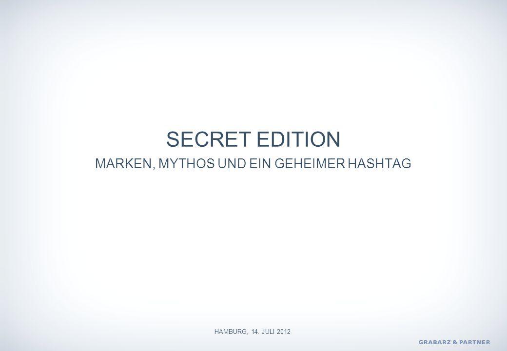 SECRET EDITION MARKEN, MYTHOS UND EIN GEHEIMER HASHTAG HAMBURG, 14. JULI 2012