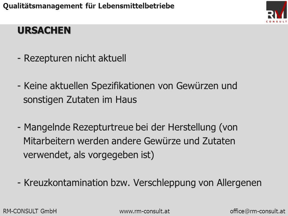 RM-CONSULT GmbH www.rm-consult.atoffice@rm-consult.at Qualitätsmanagement für LebensmittelbetriebeURSACHEN - Rezepturen nicht aktuell - Keine aktuelle
