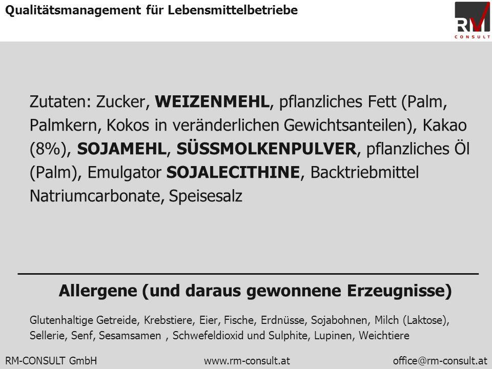 RM-CONSULT GmbH www.rm-consult.atoffice@rm-consult.at Qualitätsmanagement für Lebensmittelbetriebe Zutaten: Zucker, WEIZENMEHL, pflanzliches Fett (Pal
