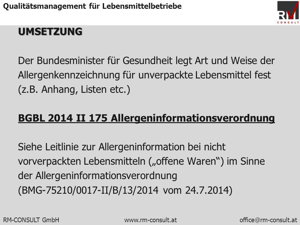 RM-CONSULT GmbH www.rm-consult.atoffice@rm-consult.at Qualitätsmanagement für LebensmittelbetriebeUMSETZUNG Der Bundesminister für Gesundheit legt Art
