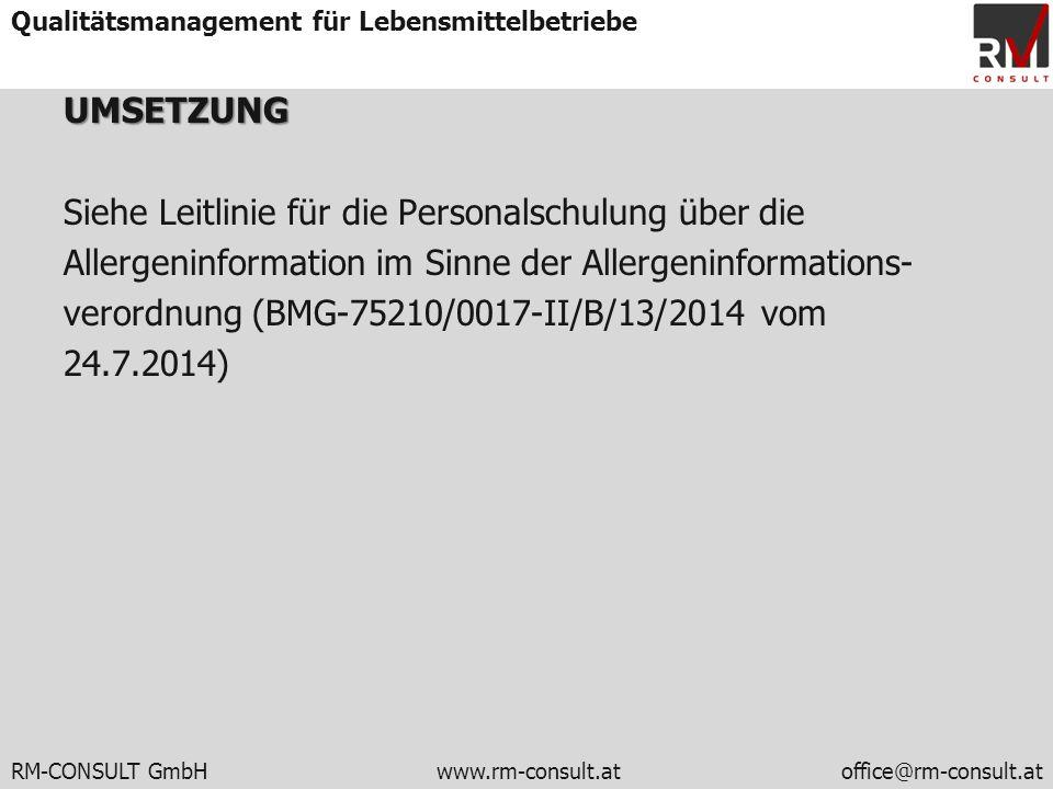 RM-CONSULT GmbH www.rm-consult.atoffice@rm-consult.at Qualitätsmanagement für LebensmittelbetriebeUMSETZUNG Siehe Leitlinie für die Personalschulung ü