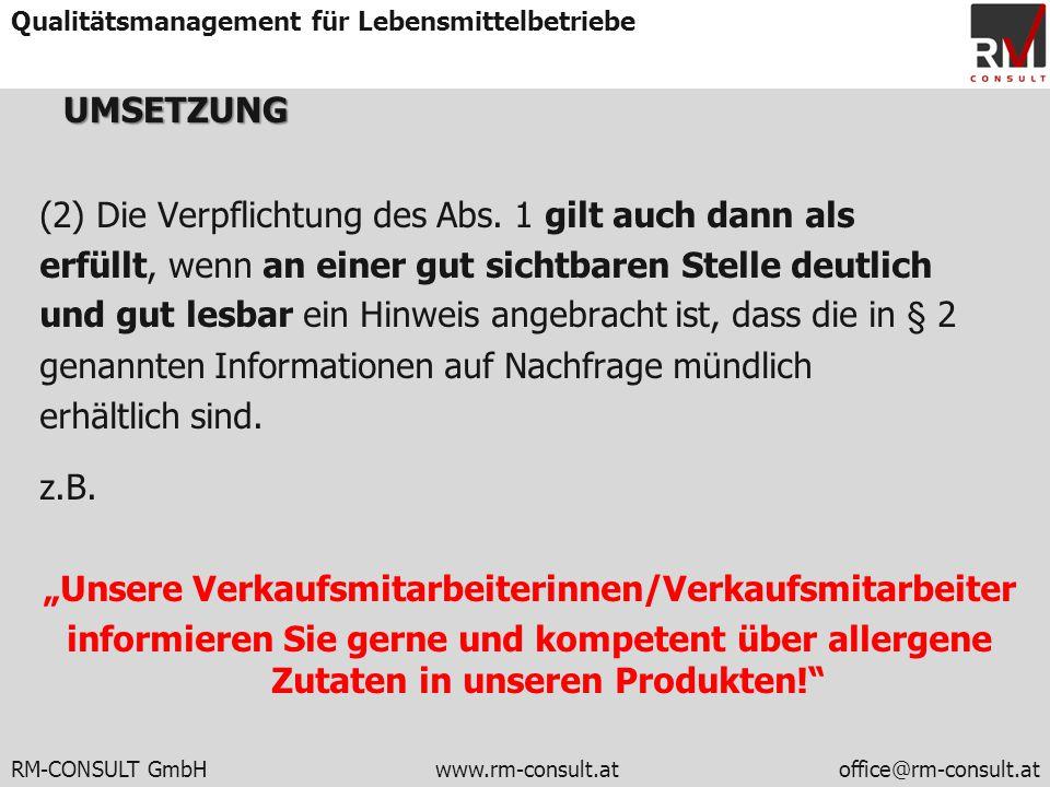 RM-CONSULT GmbH www.rm-consult.atoffice@rm-consult.at Qualitätsmanagement für LebensmittelbetriebeUMSETZUNG (2) Die Verpflichtung des Abs. 1 gilt auch