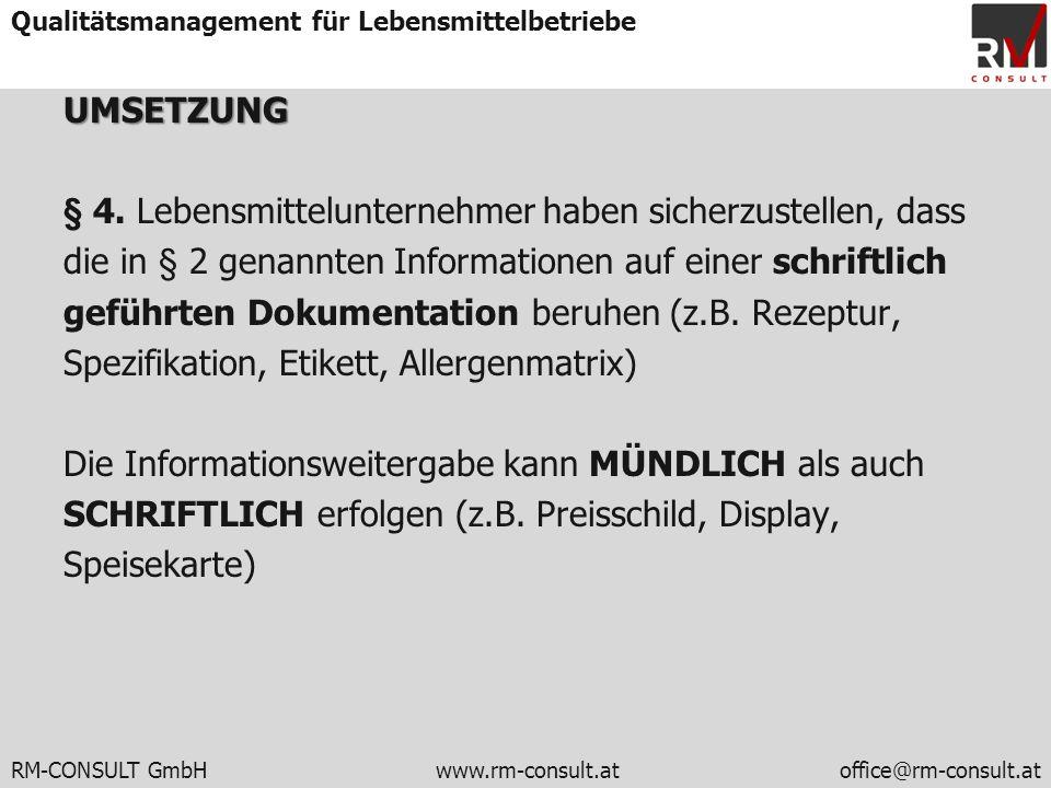 RM-CONSULT GmbH www.rm-consult.atoffice@rm-consult.at Qualitätsmanagement für LebensmittelbetriebeUMSETZUNG § 4. Lebensmittelunternehmer haben sicherz