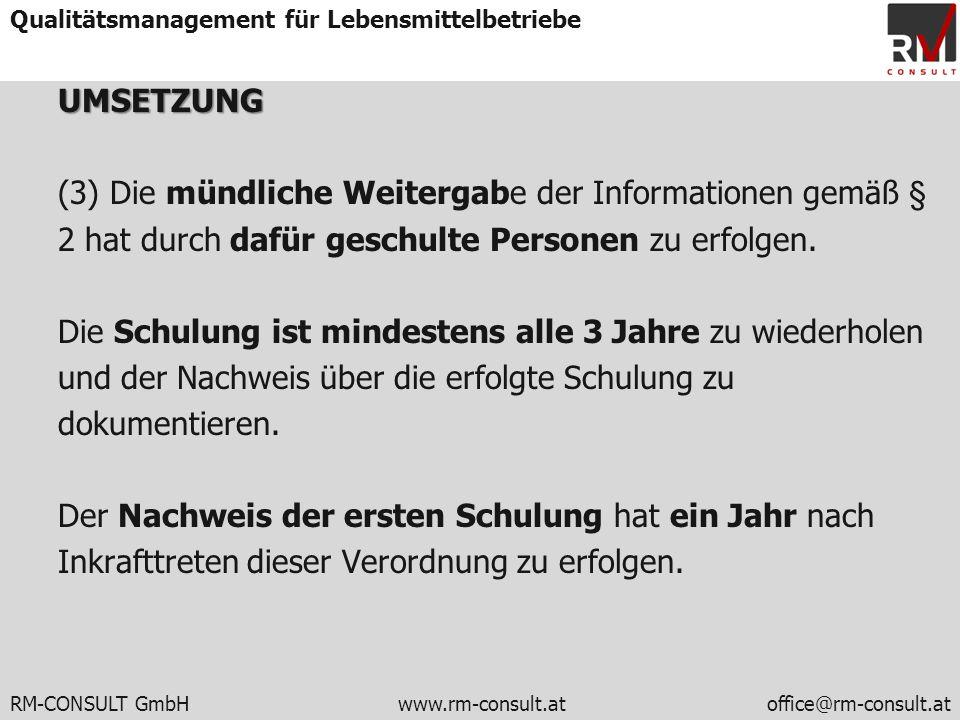 RM-CONSULT GmbH www.rm-consult.atoffice@rm-consult.at Qualitätsmanagement für LebensmittelbetriebeUMSETZUNG (3) Die mündliche Weitergabe der Informati