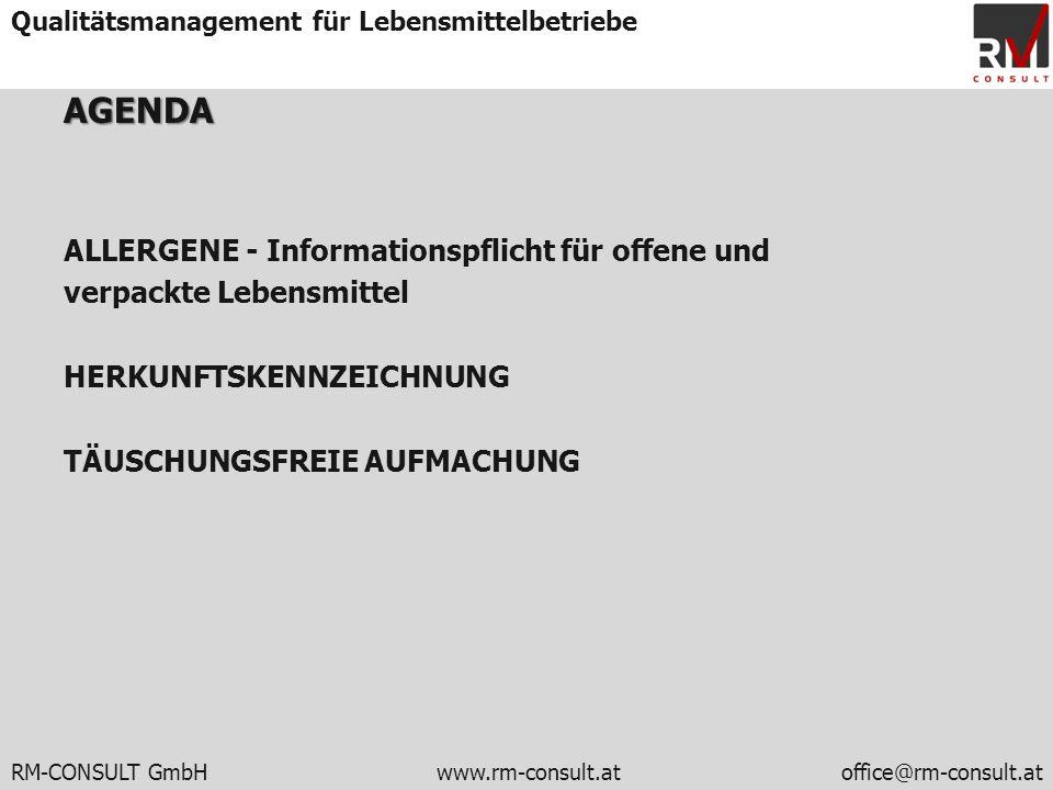 RM-CONSULT GmbH www.rm-consult.atoffice@rm-consult.at Qualitätsmanagement für LebensmittelbetriebeAGENDA ALLERGENE - Informationspflicht für offene un