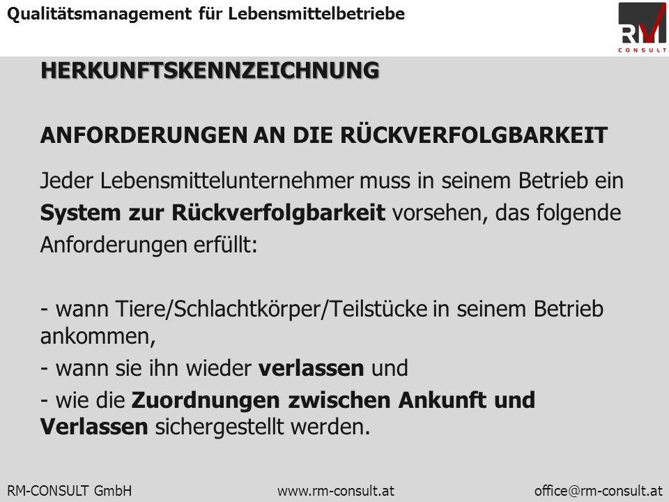 RM-CONSULT GmbH www.rm-consult.atoffice@rm-consult.at Qualitätsmanagement für LebensmittelbetriebeHERKUNFTSKENNZEICHNUNG ANFORDERUNGEN AN DIE RÜCKVERF