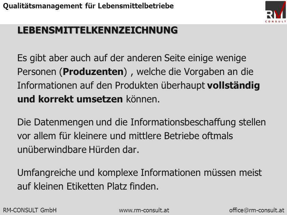 RM-CONSULT GmbH www.rm-consult.atoffice@rm-consult.at Qualitätsmanagement für LebensmittelbetriebeLEBENSMITTELKENNZEICHNUNG Es gibt aber auch auf der