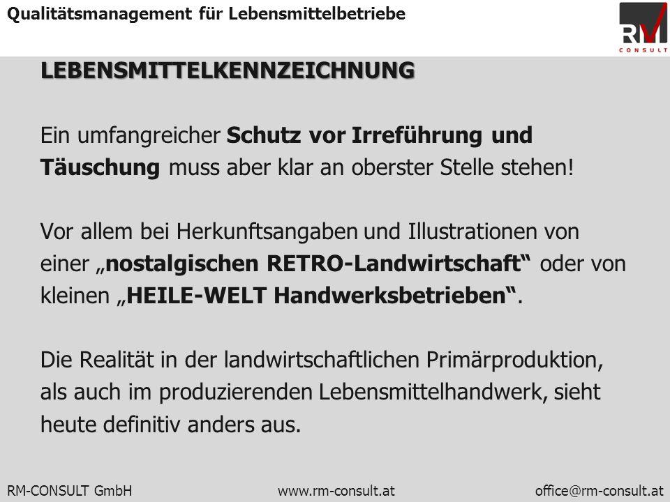 RM-CONSULT GmbH www.rm-consult.atoffice@rm-consult.at Qualitätsmanagement für LebensmittelbetriebeLEBENSMITTELKENNZEICHNUNG Ein umfangreicher Schutz v