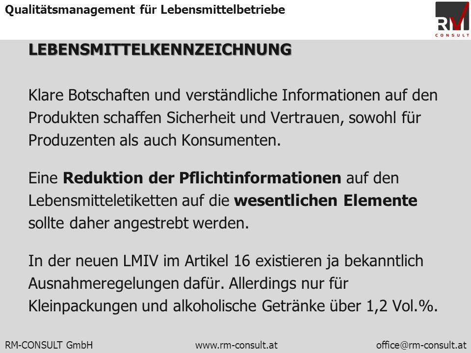 RM-CONSULT GmbH www.rm-consult.atoffice@rm-consult.at Qualitätsmanagement für LebensmittelbetriebeLEBENSMITTELKENNZEICHNUNG Klare Botschaften und vers