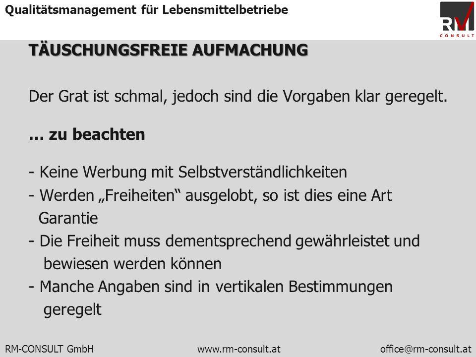 RM-CONSULT GmbH www.rm-consult.atoffice@rm-consult.at Qualitätsmanagement für Lebensmittelbetriebe TÄUSCHUNGSFREIE AUFMACHUNG Der Grat ist schmal, jed