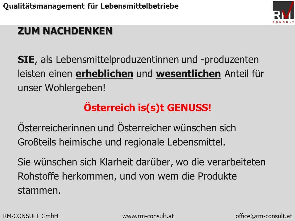 RM-CONSULT GmbH www.rm-consult.atoffice@rm-consult.at Qualitätsmanagement für Lebensmittelbetriebe ZUM NACHDENKEN SIE, als Lebensmittelproduzentinnen