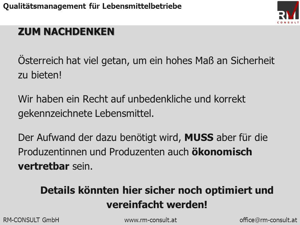RM-CONSULT GmbH www.rm-consult.atoffice@rm-consult.at Qualitätsmanagement für Lebensmittelbetriebe ZUM NACHDENKEN Österreich hat viel getan, um ein ho