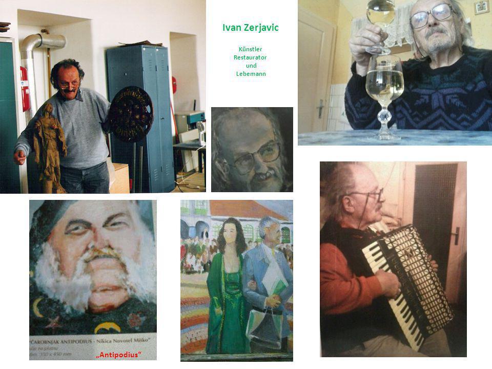 """Ivan Zerjavic Künstler Restaurator und Lebemann """"Antipodius"""