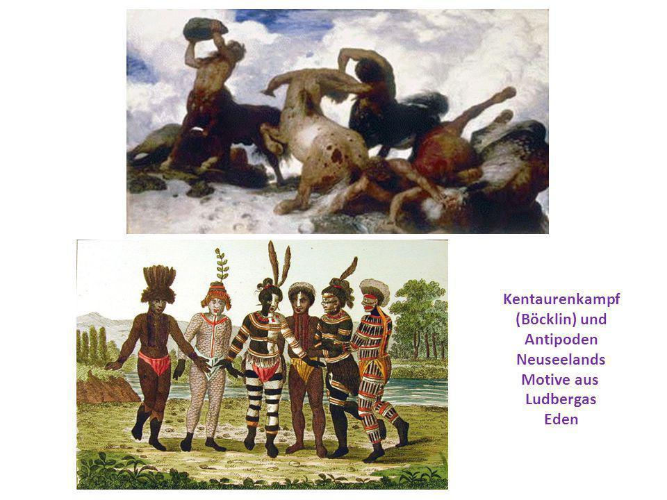 Kentaurenkampf (Böcklin) und Antipoden Neuseelands Motive aus Ludbergas Eden