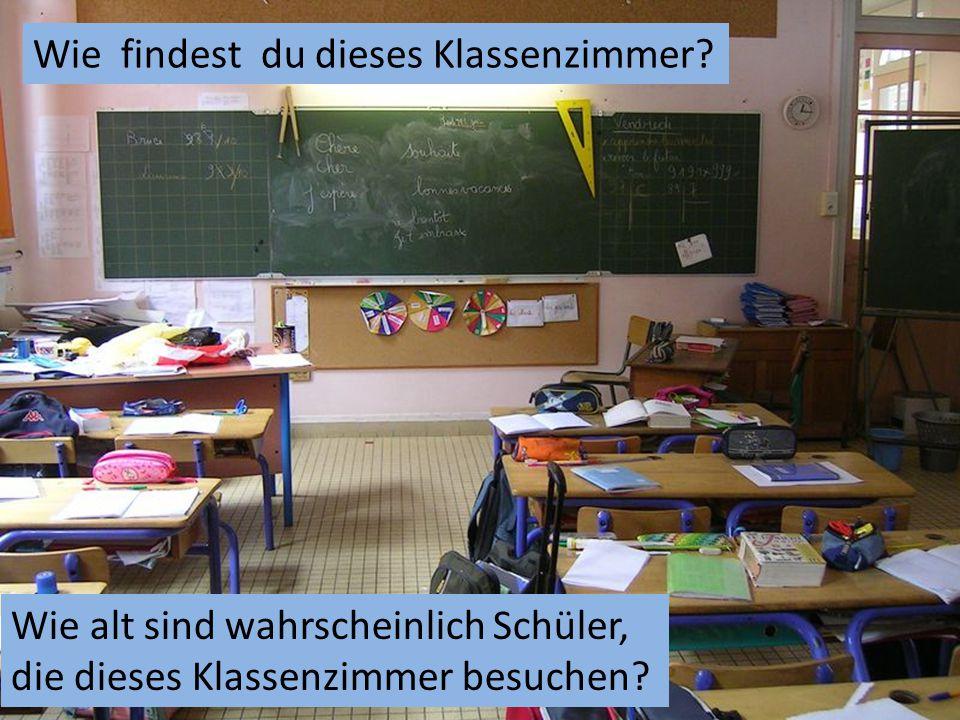 Wie findest du dieses Klassenzimmer.