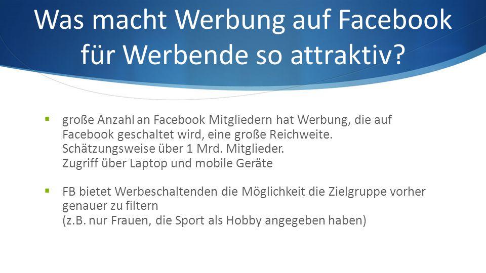 Was macht Werbung auf Facebook für Werbende so attraktiv.