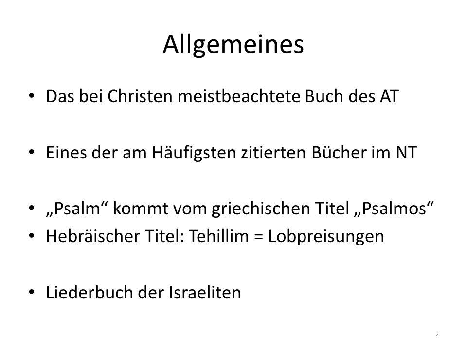 """Allgemeines Das bei Christen meistbeachtete Buch des AT Eines der am Häufigsten zitierten Bücher im NT """"Psalm"""" kommt vom griechischen Titel """"Psalmos"""""""