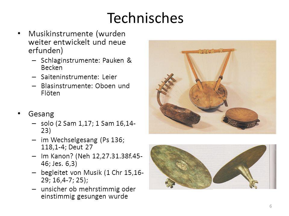 Technisches Musikinstrumente (wurden weiter entwickelt und neue erfunden) – Schlaginstrumente: Pauken & Becken – Saiteninstrumente: Leier – Blasinstru