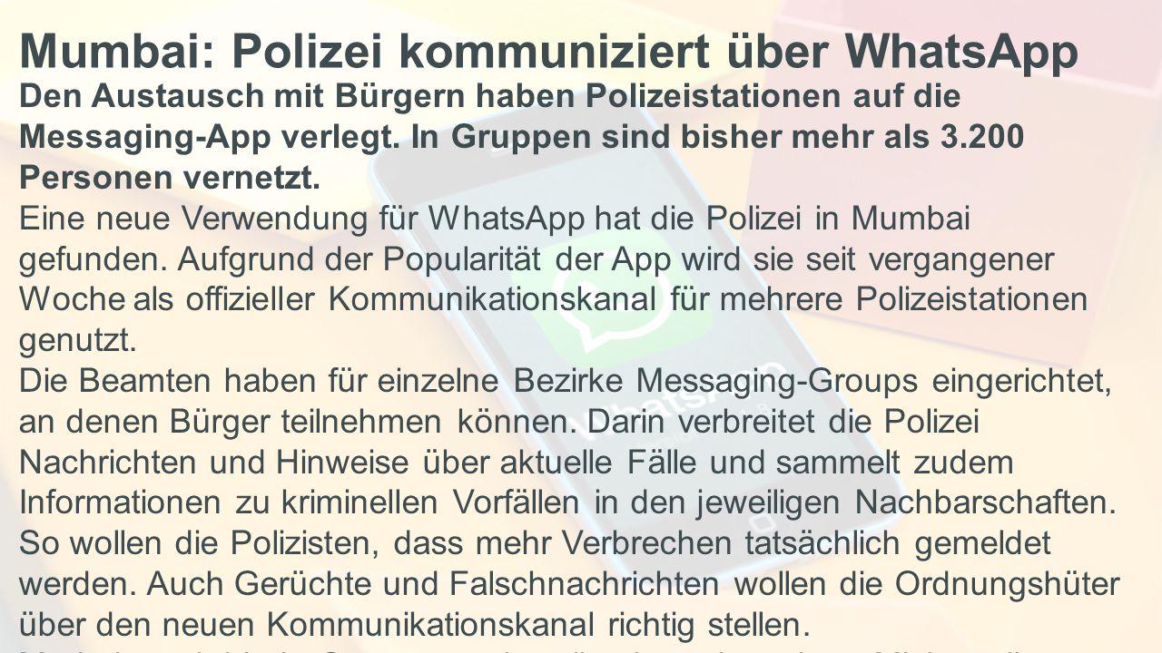 Mumbai: Polizei kommuniziert über WhatsApp Den Austausch mit Bürgern haben Polizeistationen auf die Messaging-App verlegt. In Gruppen sind bisher mehr