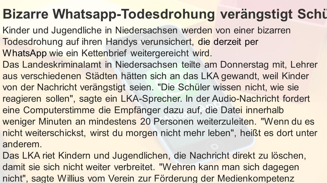 Bizarre Whatsapp-Todesdrohung verängstigt Schüler Kinder und Jugendliche in Niedersachsen werden von einer bizarren Todesdrohung auf ihren Handys veru