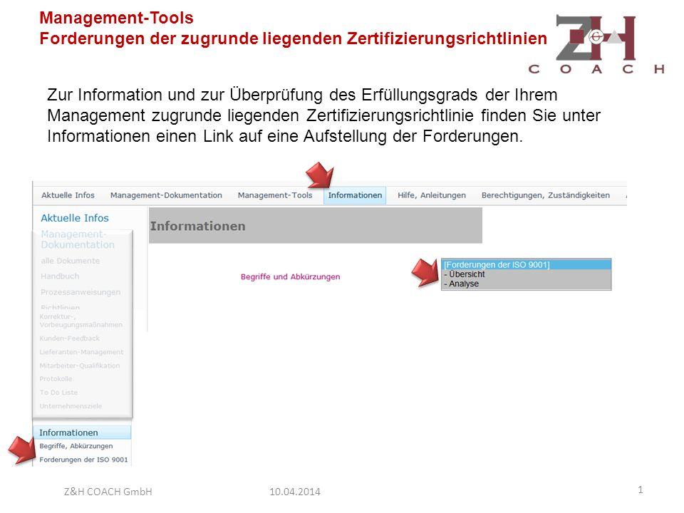 Management-Tools Forderungen der zugrunde liegenden Zertifizierungsrichtlinien Zur Information und zur Überprüfung des Erfüllungsgrads der Ihrem Management zugrunde liegenden Zertifizierungsrichtlinie finden Sie unter Informationen einen Link auf eine Aufstellung der Forderungen.