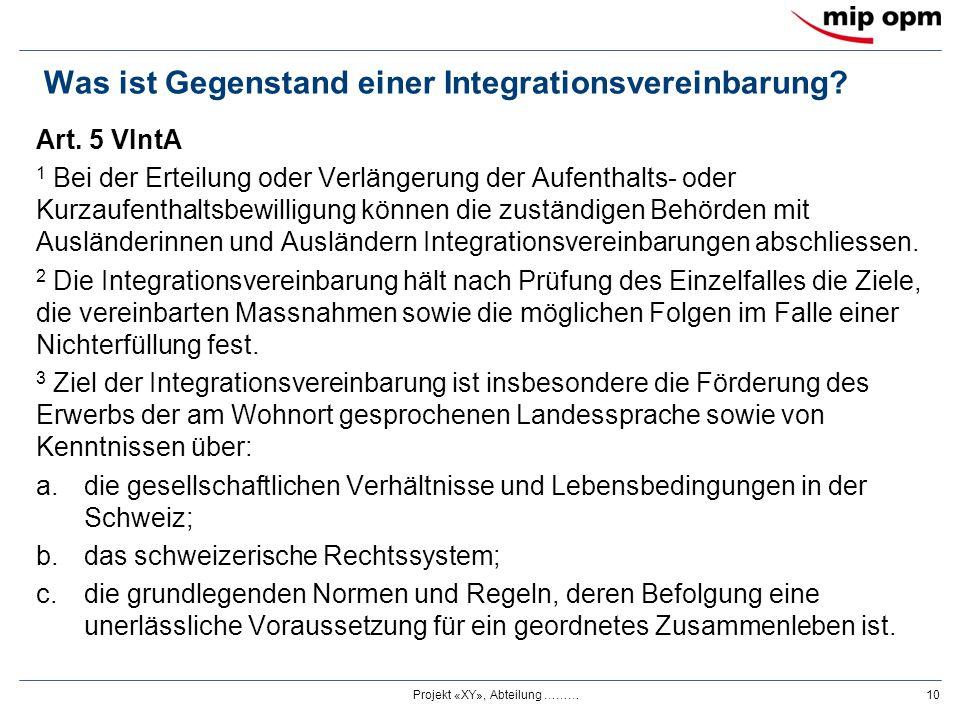 Was ist Gegenstand einer Integrationsvereinbarung? Art. 5 VIntA 1 Bei der Erteilung oder Verlängerung der Aufenthalts- oder Kurzaufenthaltsbewilligung