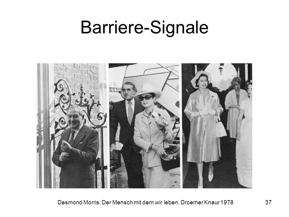 Barriere-Signale Desmond Morris: Der Mensch mit dem wir leben. Droemer Knaur 1978 37