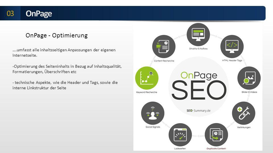 OnPage - Optimierung ….umfasst alle inhaltsseitigen Anpassungen der eigenen Internetseite.