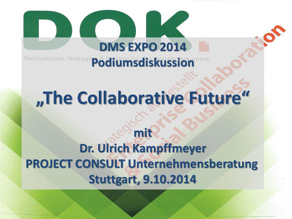 2 The Collaborative FuturePanel-Diskussion DMS EXPO 2014Moderation Dr.