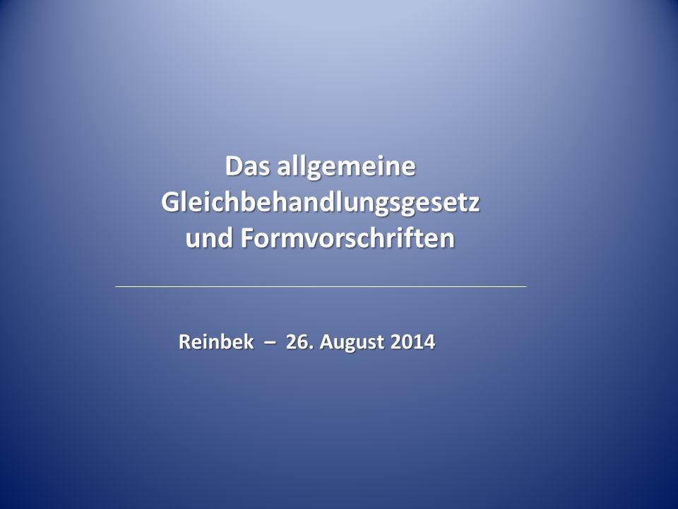 Das allgemeine Gleichbehandlungsgesetz und Formvorschriften Reinbek – 26. August 2014