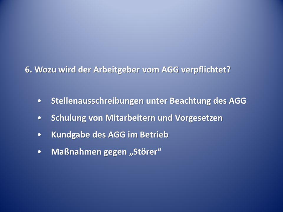 6. Wozu wird der Arbeitgeber vom AGG verpflichtet? Stellenausschreibungen unter Beachtung des AGGStellenausschreibungen unter Beachtung des AGG Schulu