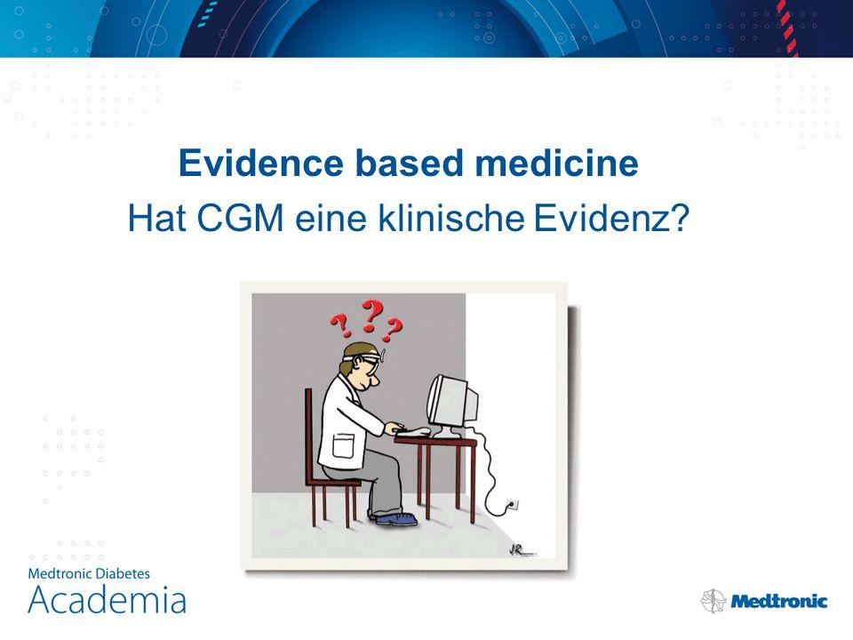 Evidence based medicine Hat CGM eine klinische Evidenz?
