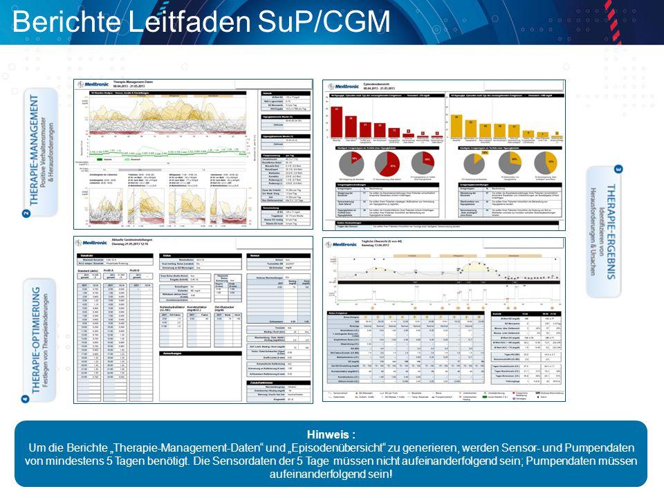 """Berichte Leitfaden SuP/CGM Hinweis : Um die Berichte """"Therapie-Management-Daten und """"Episodenübersicht zu generieren, werden Sensor- und Pumpendaten von mindestens 5 Tagen benötigt."""