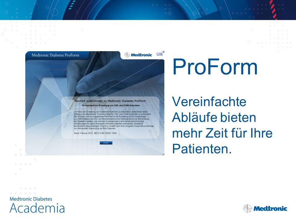 ProForm Vereinfachte Abläufe bieten mehr Zeit für Ihre Patienten.