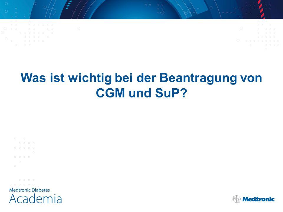 Was ist wichtig bei der Beantragung von CGM und SuP?