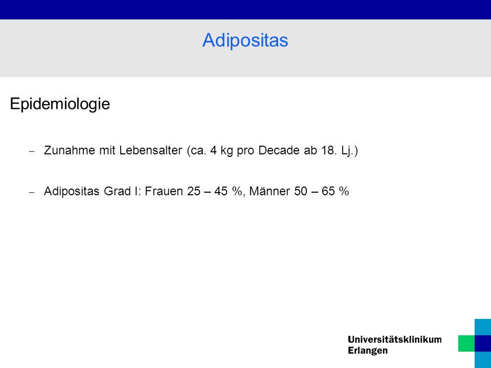 Epidemiologie  Zunahme mit Lebensalter (ca.4 kg pro Decade ab 18.
