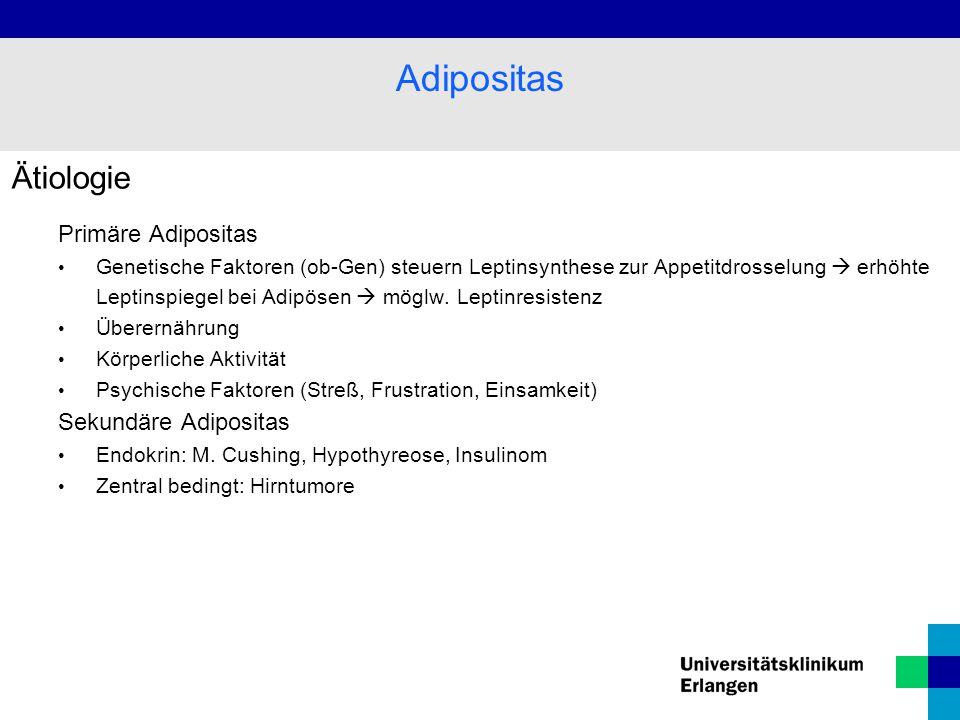 Ätiologie Primäre Adipositas Genetische Faktoren (ob-Gen) steuern Leptinsynthese zur Appetitdrosselung  erhöhte Leptinspiegel bei Adipösen  möglw.