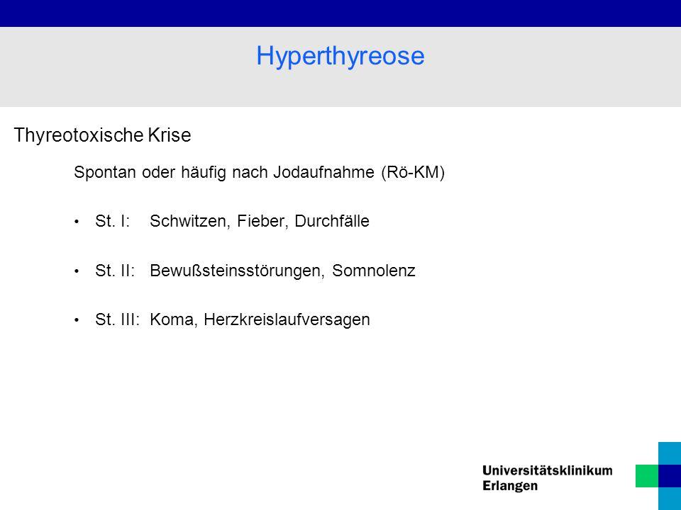 Thyreotoxische Krise Spontan oder häufig nach Jodaufnahme (Rö-KM) St.