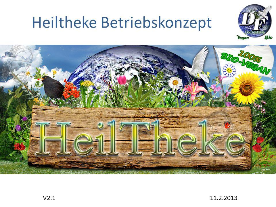 Heiltheke Betriebskonzept V2.1 11.2.2013