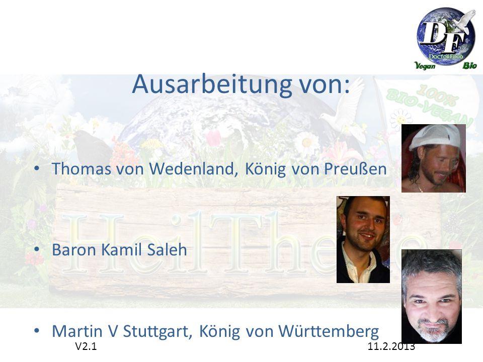 Ausarbeitung von: Thomas von Wedenland, König von Preußen Baron Kamil Saleh Martin V Stuttgart, König von Württemberg V2.1 11.2.2013