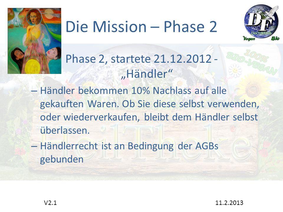 """Die Mission – Phase 2 Phase 2, startete 21.12.2012 - """"Händler – Händler bekommen 10% Nachlass auf alle gekauften Waren."""