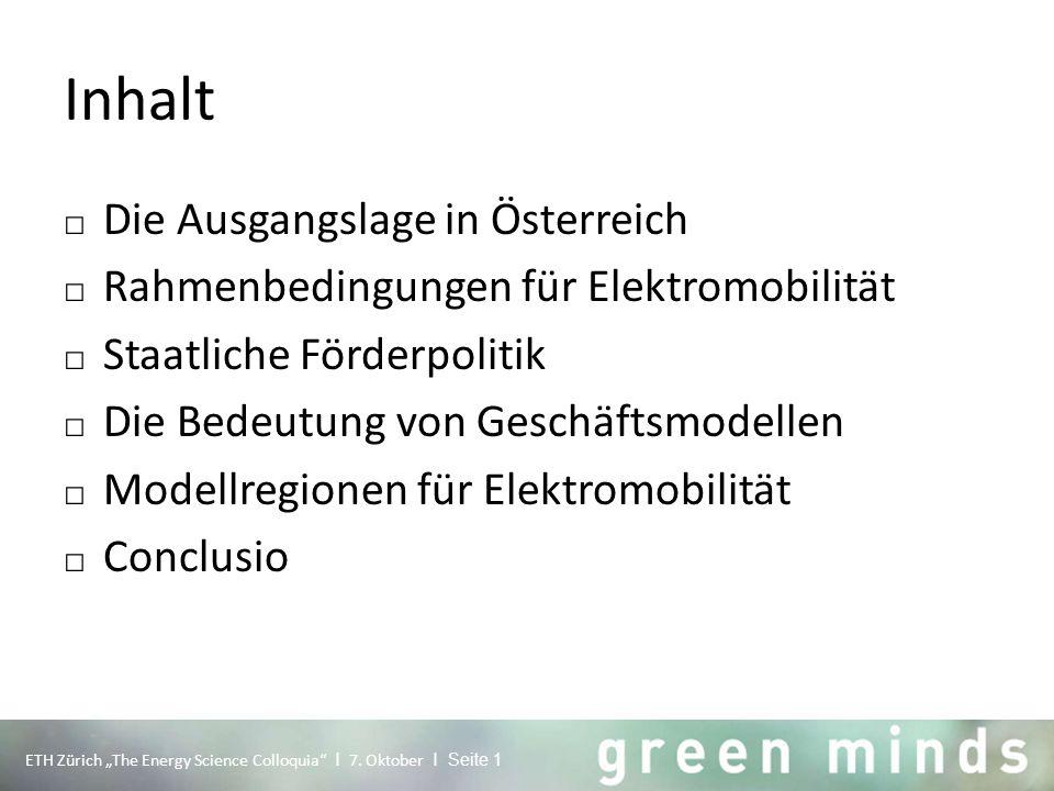 Inhalt □ Die Ausgangslage in Österreich □ Rahmenbedingungen für Elektromobilität □ Staatliche Förderpolitik □ Die Bedeutung von Geschäftsmodellen □ Mo