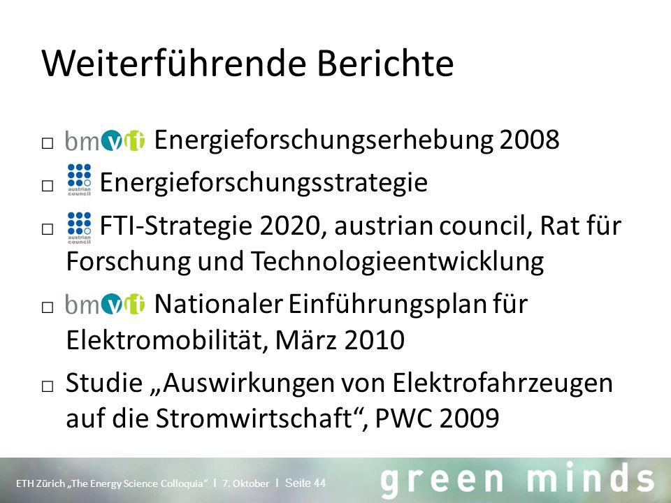 Weiterführende Berichte □ Energieforschungserhebung 2008 □ Energieforschungsstrategie □ FTI-Strategie 2020, austrian council, Rat für Forschung und Te