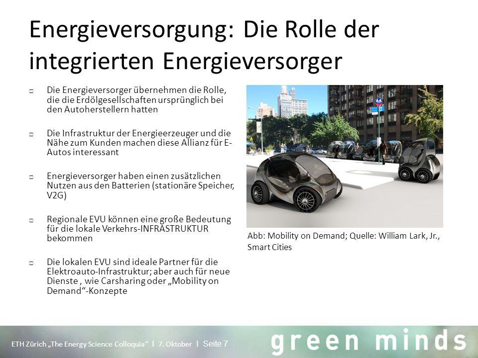 Energieversorgung: Die Rolle der integrierten Energieversorger □ Die Energieversorger übernehmen die Rolle, die die Erdölgesellschaften ursprünglich b
